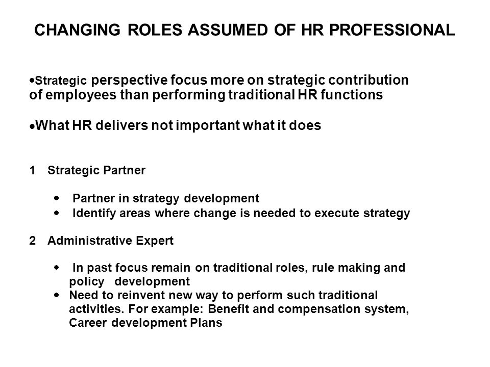 CHANGING ROLES ASSUMED OF HR PROFESSIONAL