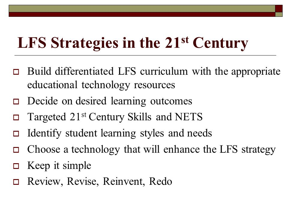 LFS Strategies in the 21st Century