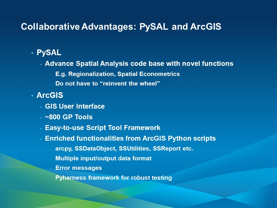 Collaborative Advantages: PySAL and ArcGIS