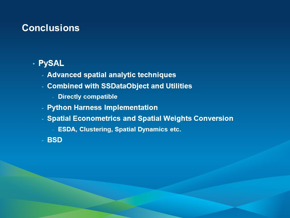 Conclusions PySAL Advanced spatial analytic techniques