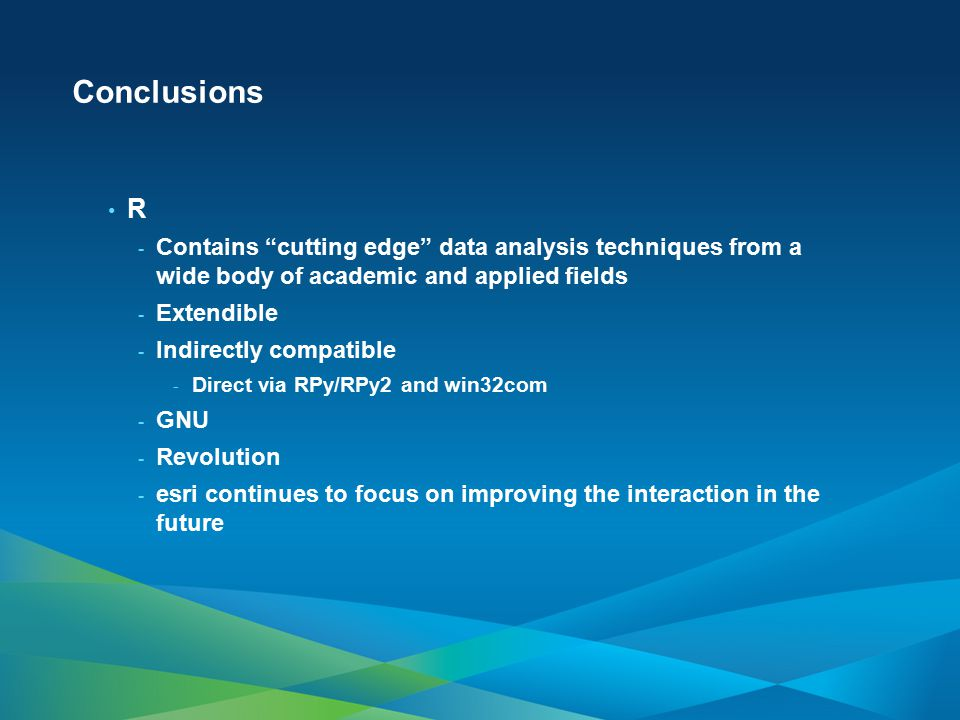 Conclusions R. Contains cutting edge data analysis techniques from a wide body of academic and applied fields.
