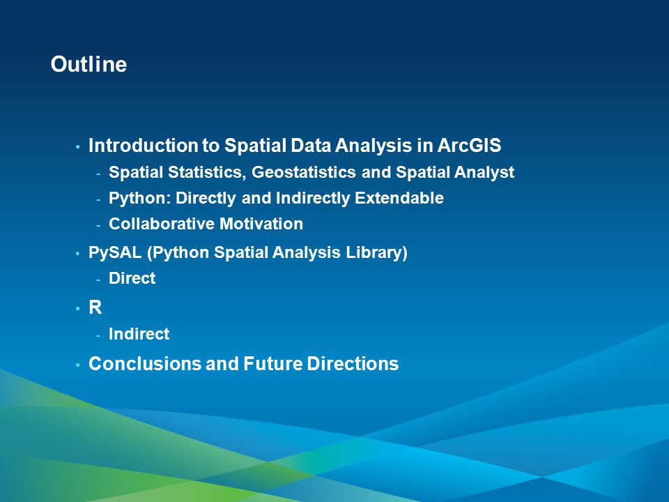 Outline Introduction to Spatial Data Analysis in ArcGIS R