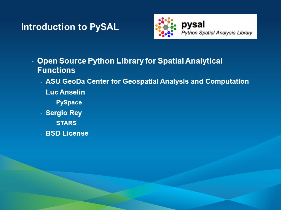 Introduction to PySAL Open Source Python Library for Spatial Analytical Functions. ASU GeoDa Center for Geospatial Analysis and Computation.