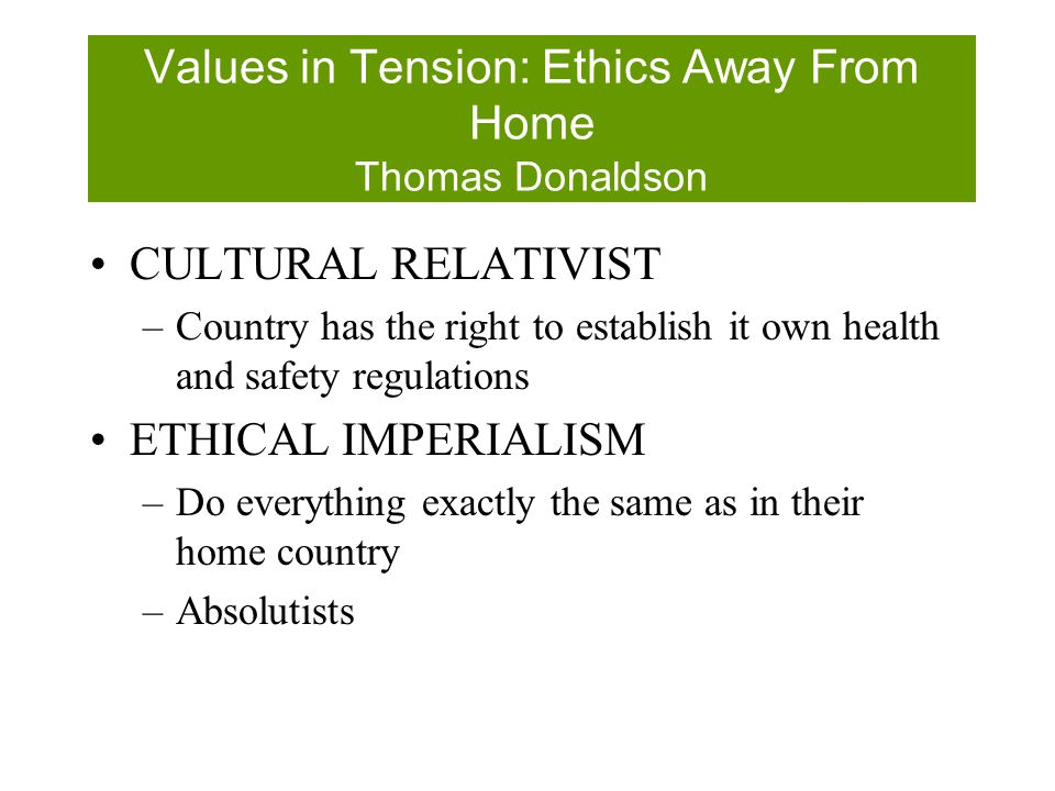 Values in Tension: Ethics Away From Home Thomas Donaldson