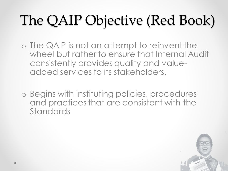 The QAIP Objective (Red Book)