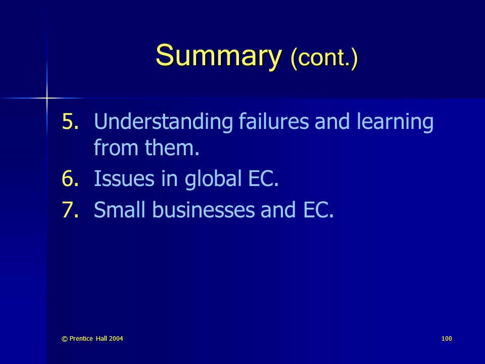 Summary (cont.) Understanding failures and learning from them.
