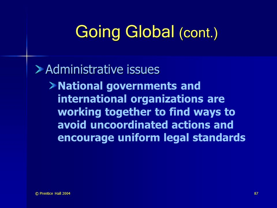 Going Global (cont.) Administrative issues