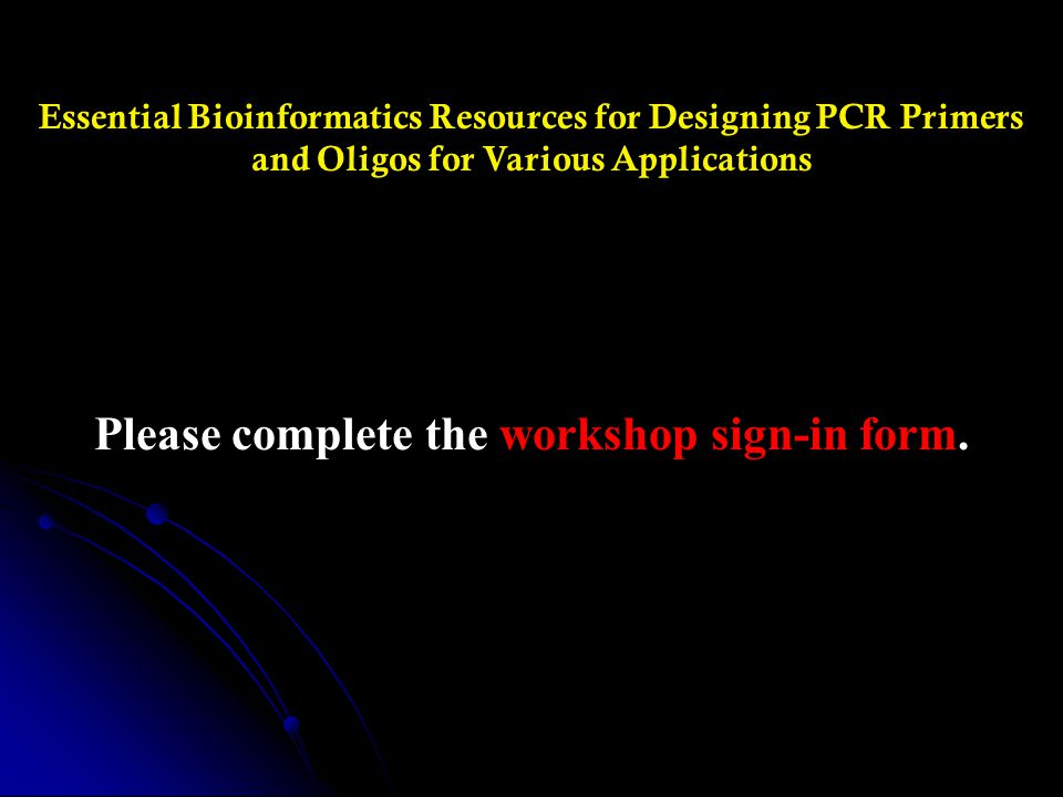 Please complete the workshop sign-in form.