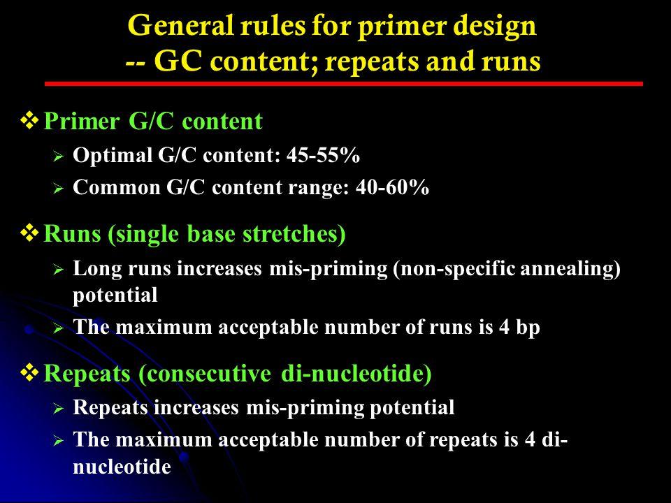 General rules for primer design -- GC content; repeats and runs
