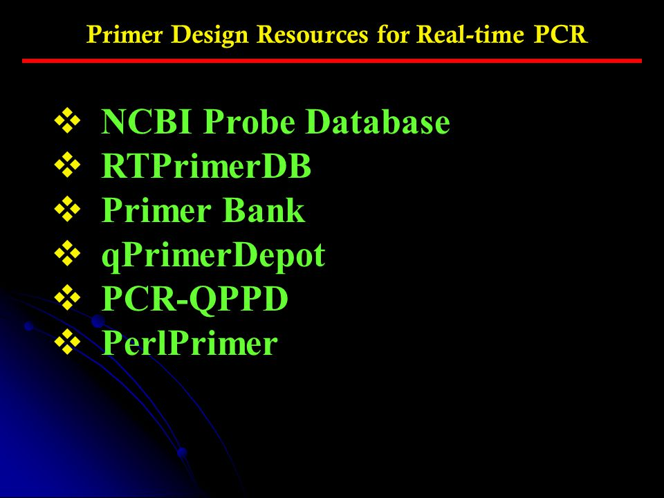 NCBI Probe Database RTPrimerDB Primer Bank qPrimerDepot PCR-QPPD