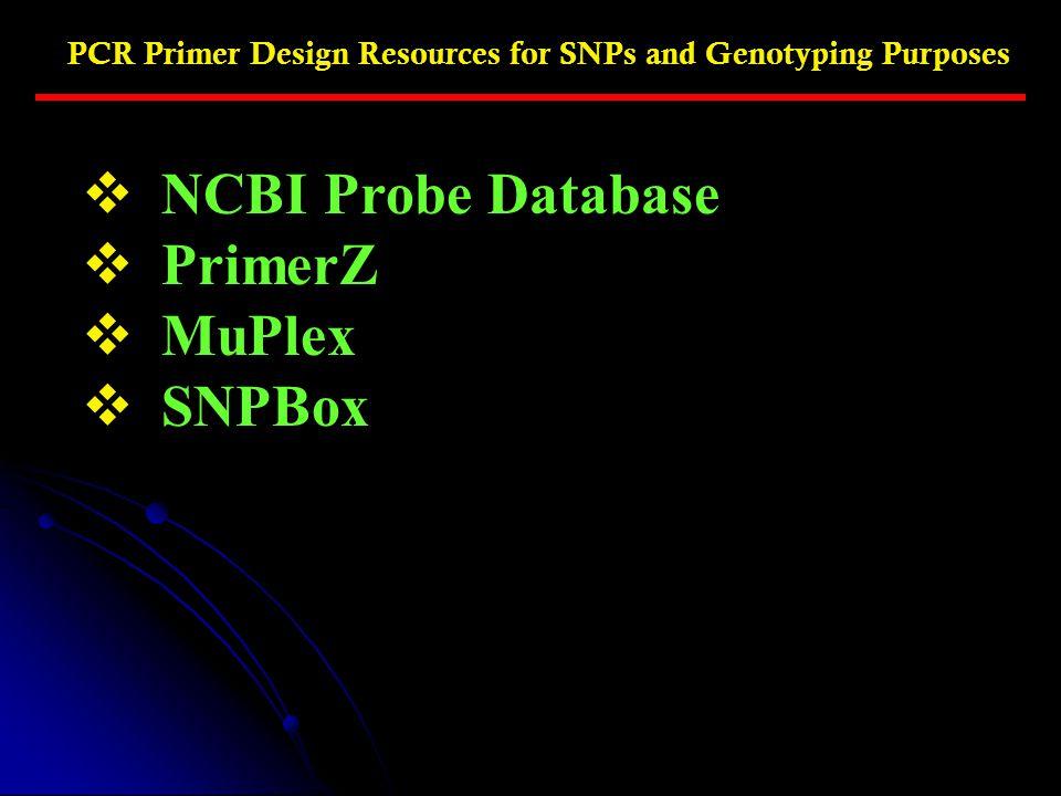 NCBI Probe Database PrimerZ MuPlex SNPBox