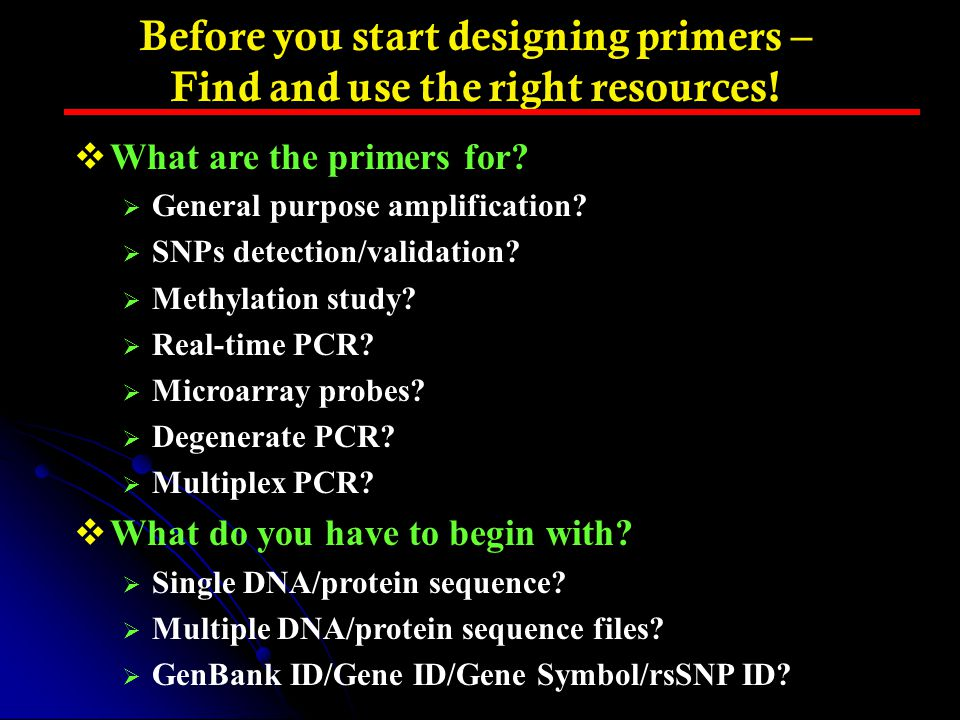 Before you start designing primers – Find and use the right resources!