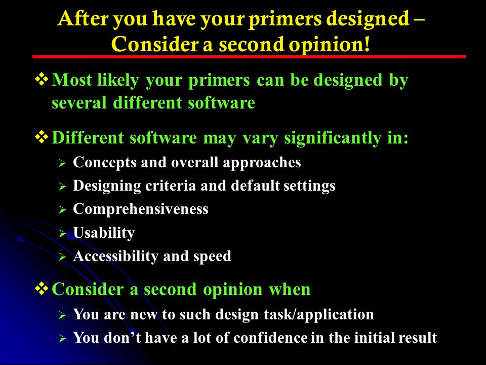 After you have your primers designed – Consider a second opinion!