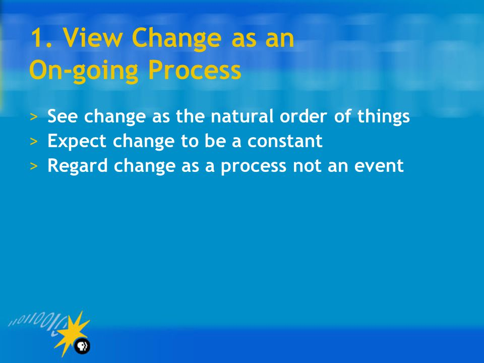 1. View Change as an On-going Process