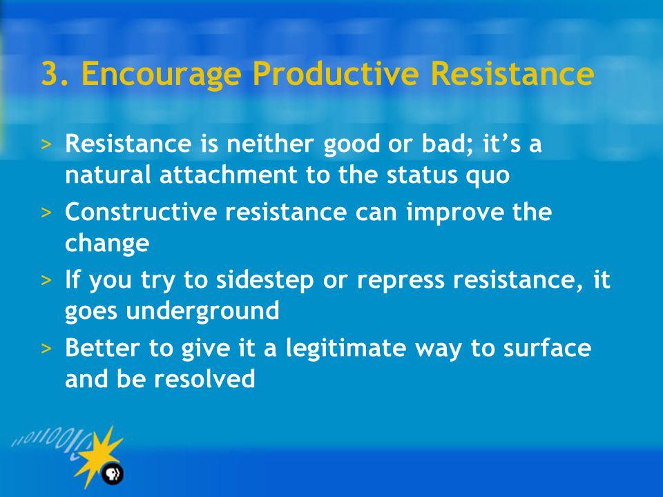 3. Encourage Productive Resistance