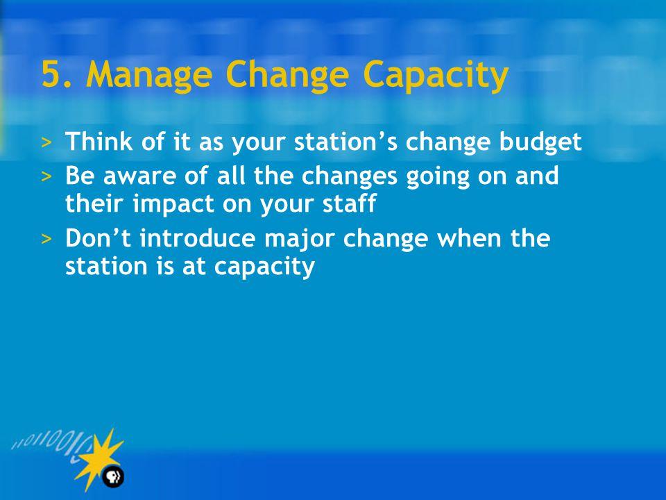 5. Manage Change Capacity