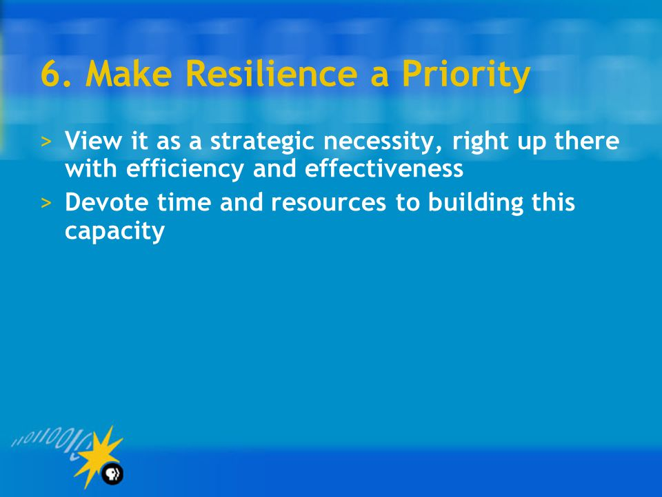 6. Make Resilience a Priority
