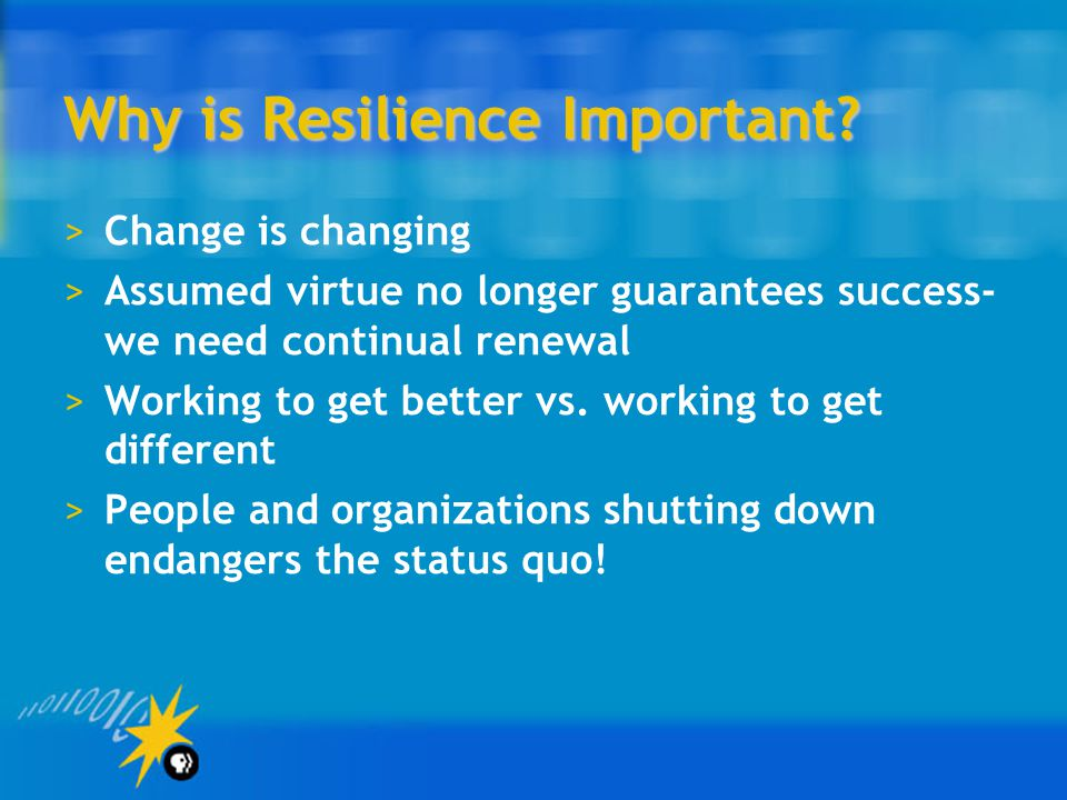 Why is Resilience Important