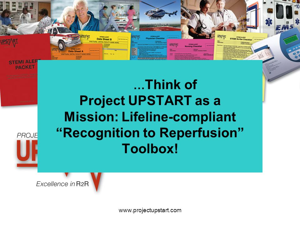 …Think of Project UPSTART as a Mission: Lifeline-compliant Recognition to Reperfusion Toolbox!