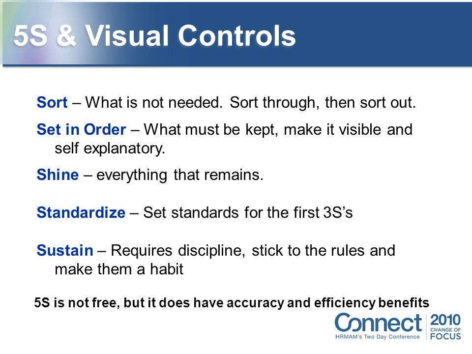 5S & Visual Controls Sort – What is not needed. Sort through, then sort out.