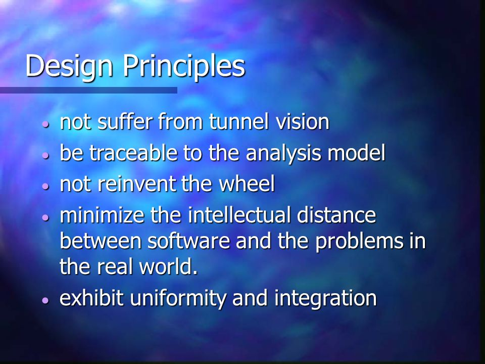 Design Principles not suffer from tunnel vision