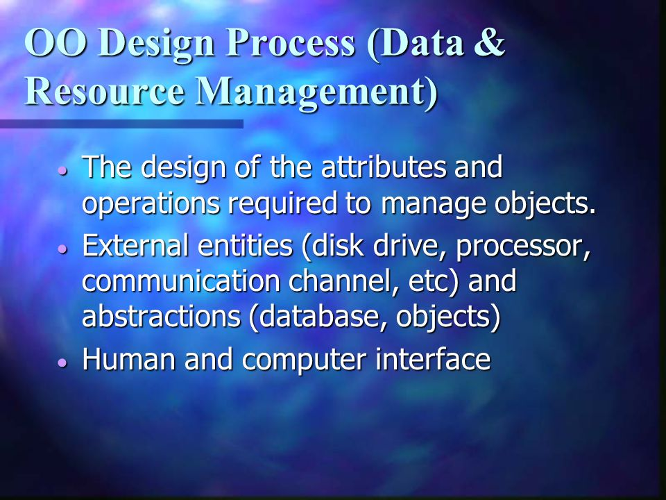 OO Design Process (Data & Resource Management)
