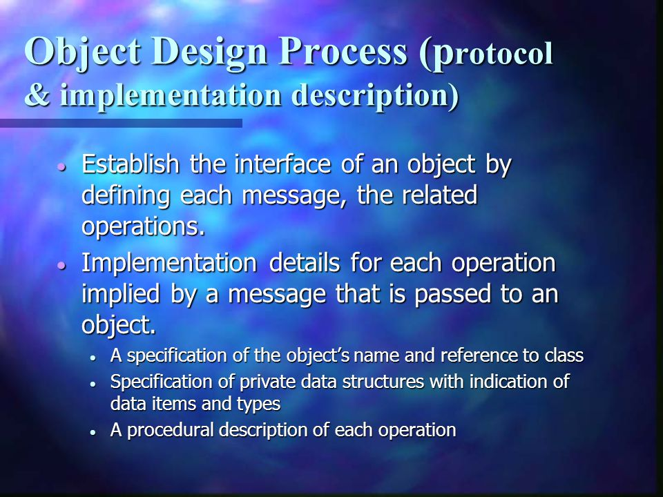 Object Design Process (protocol & implementation description)