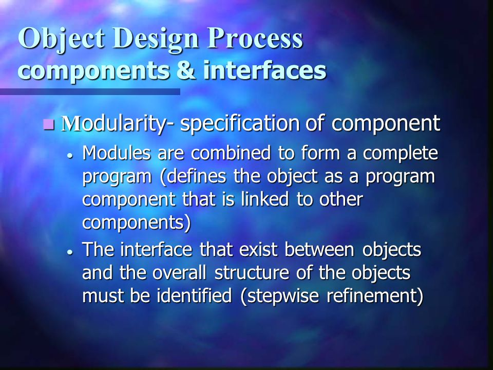 Object Design Process components & interfaces