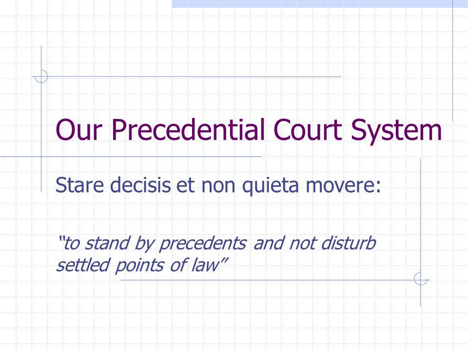 Our Precedential Court System
