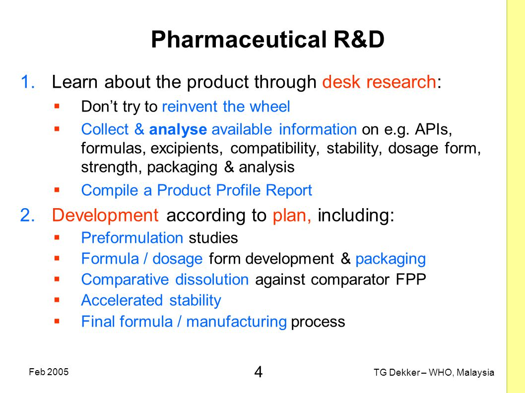Pharmaceutical R&D Learn about the product through desk research: