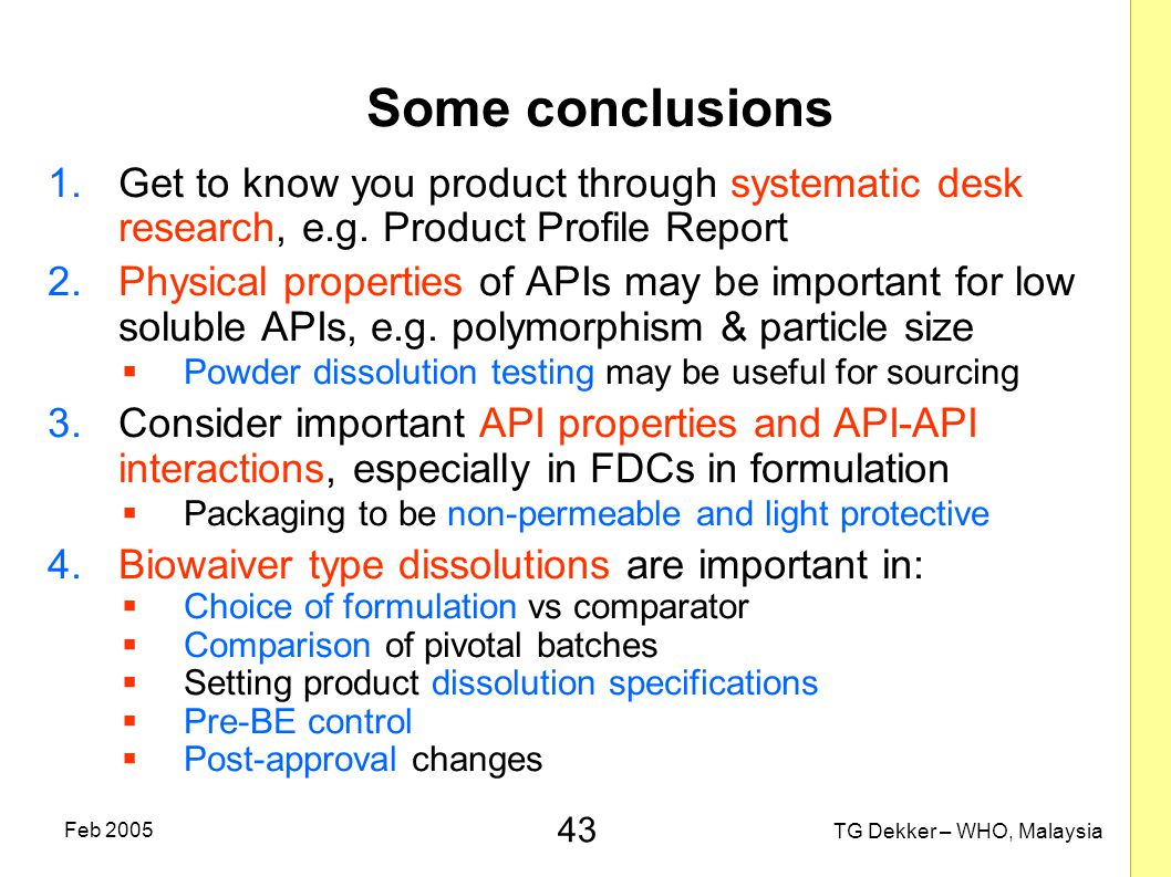 Some conclusions Get to know you product through systematic desk research, e.g. Product Profile Report.