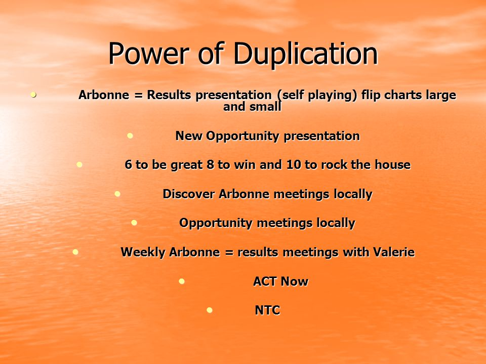 Power of Duplication Arbonne = Results presentation (self playing) flip charts large and small. New Opportunity presentation.