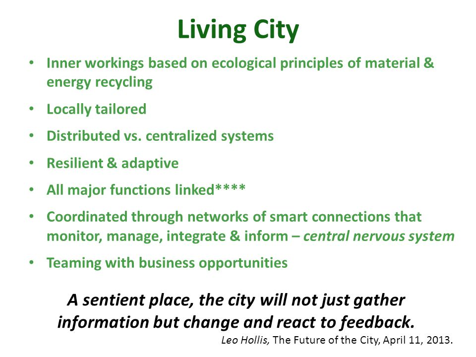 Living City Inner workings based on ecological principles of material & energy recycling. Locally tailored.