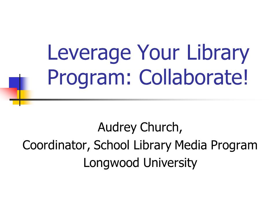 Leverage Your Library Program: Collaborate!