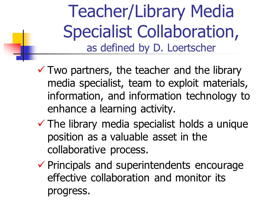 Teacher/Library Media Specialist Collaboration, as defined by D