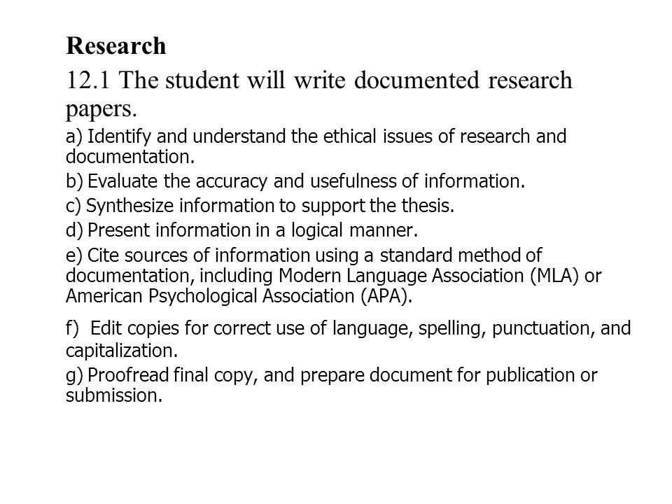 12.1 The student will write documented research papers.