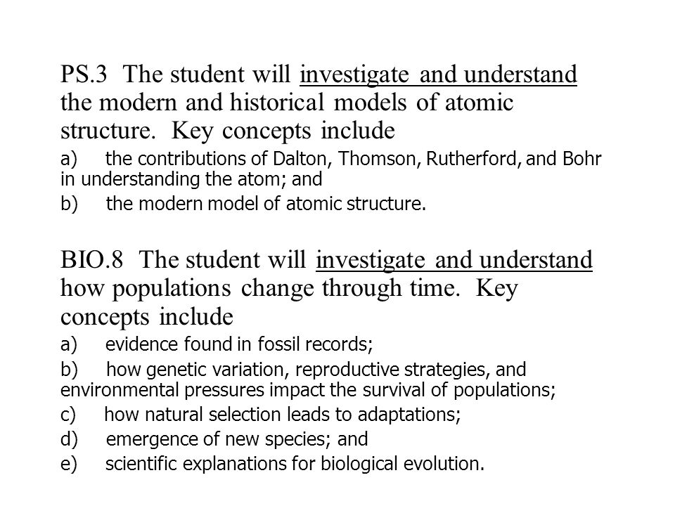 PS.3 The student will investigate and understand the modern and historical models of atomic structure. Key concepts include
