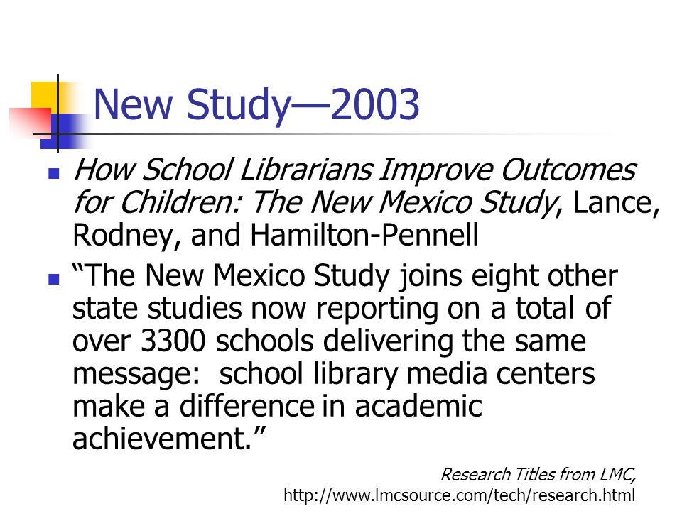 New Study—2003 How School Librarians Improve Outcomes for Children: The New Mexico Study, Lance, Rodney, and Hamilton-Pennell.