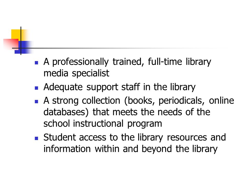 A professionally trained, full-time library media specialist