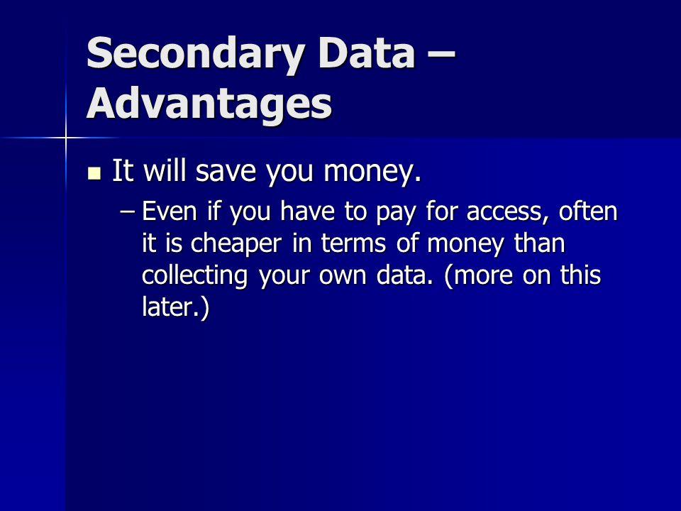 Secondary Data – Advantages