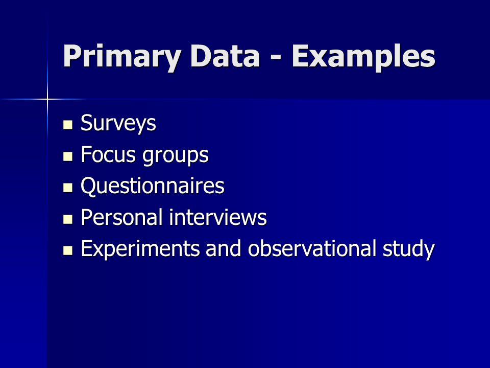 Primary Data - Examples