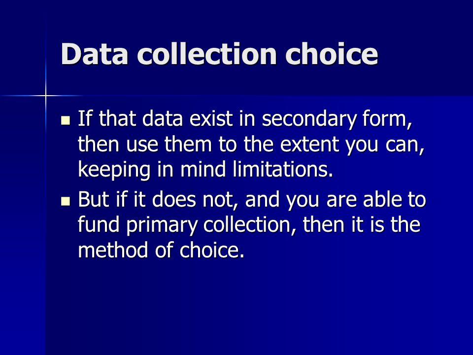 Data collection choice