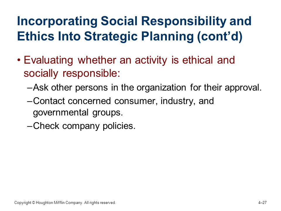 Incorporating Social Responsibility and Ethics Into Strategic Planning (cont'd)