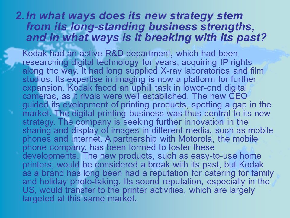 In what ways does its new strategy stem from its long-standing business strengths, and in what ways is it breaking with its past