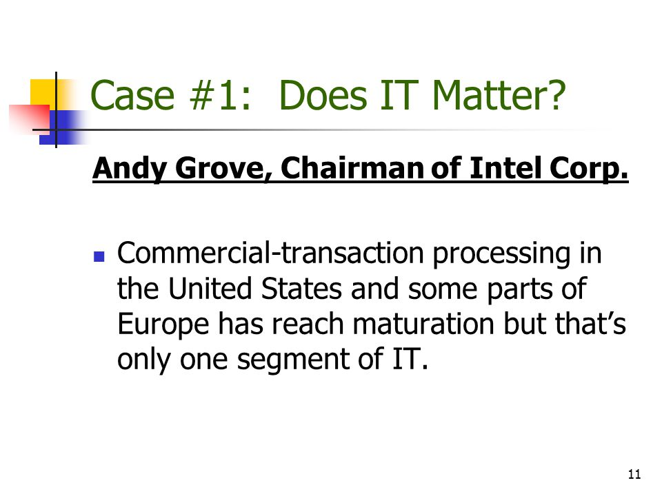 Case #1: Does IT Matter Andy Grove, Chairman of Intel Corp.