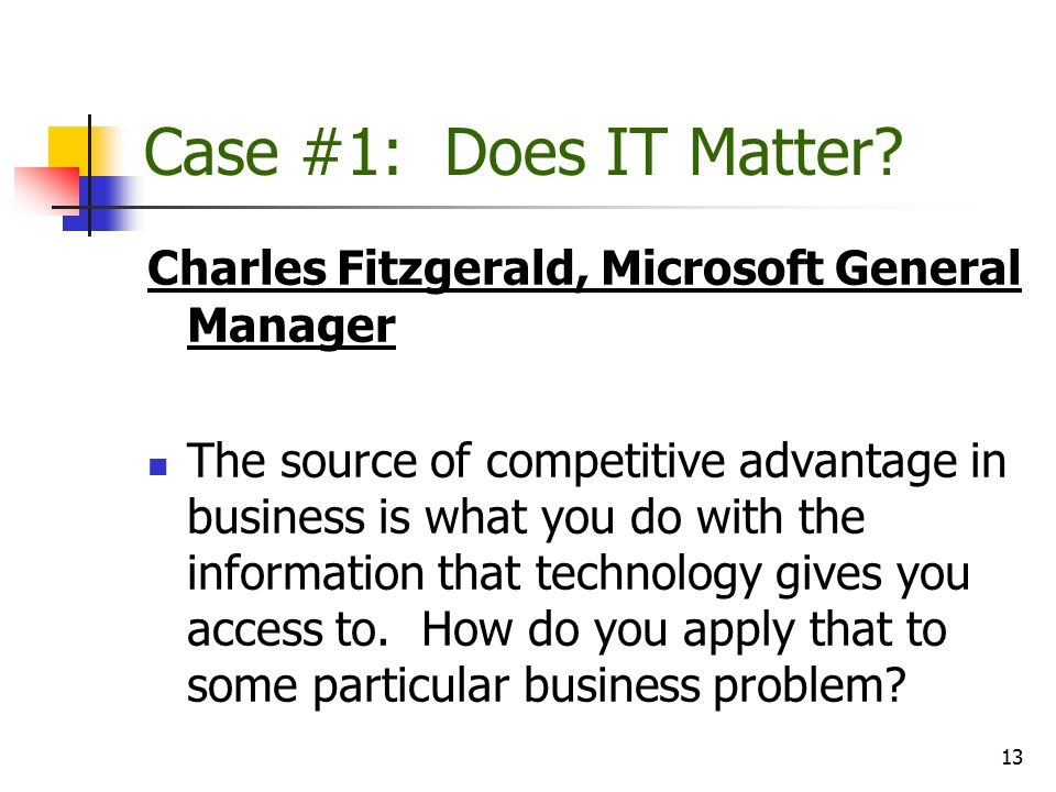 Case #1: Does IT Matter Charles Fitzgerald, Microsoft General Manager