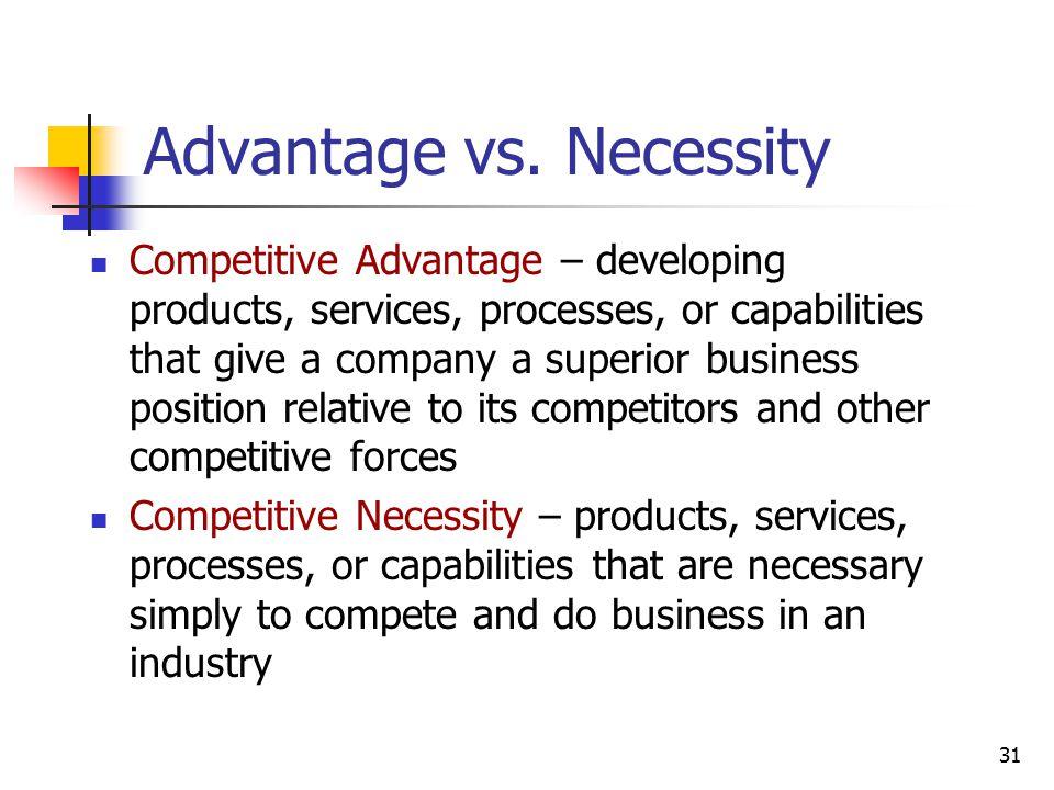 Advantage vs. Necessity