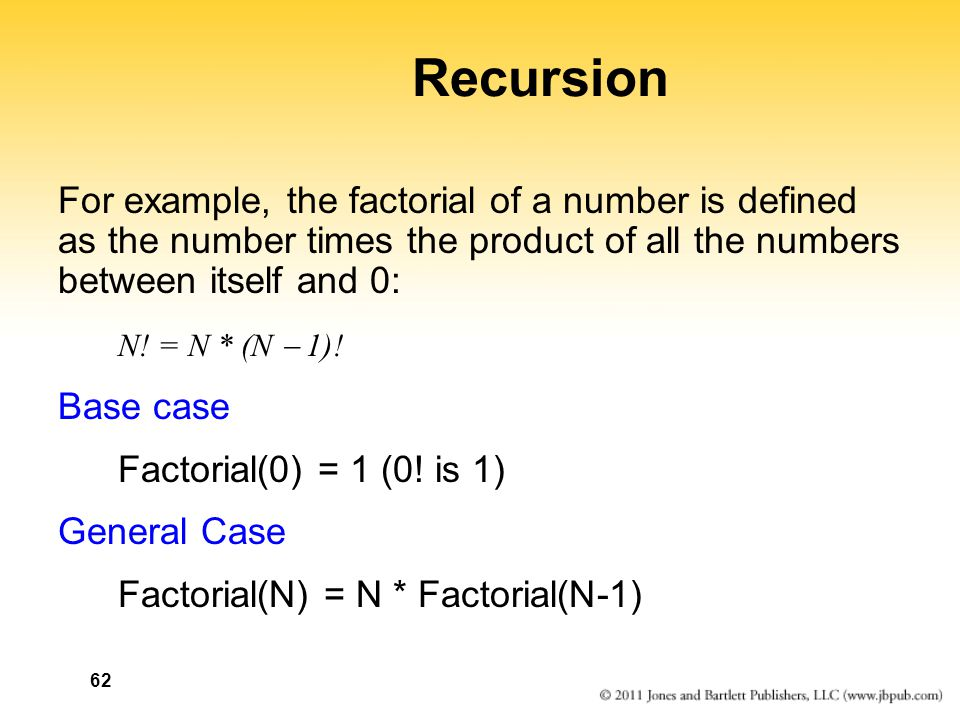 Recursion For example, the factorial of a number is defined as the number times the product of all the numbers between itself and 0: