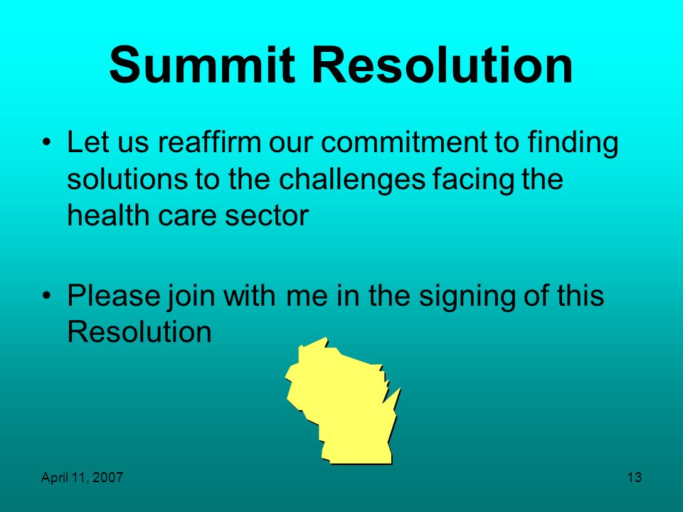 Summit Resolution Let us reaffirm our commitment to finding solutions to the challenges facing the health care sector.