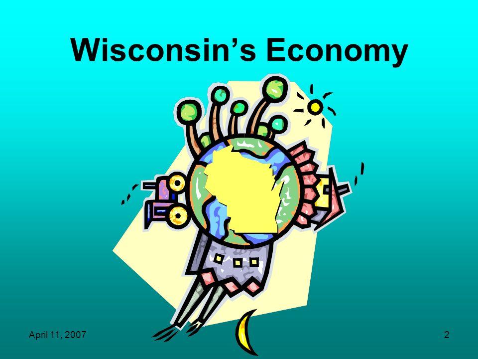 Wisconsin's Economy April 11, 2007